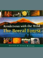 Rendezvous with the Wild - The Boreal Forest