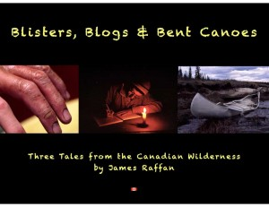 Blisters, Blogs & Broken Canoes