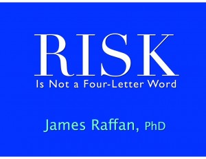 Risk is Not a 4 Letter Word