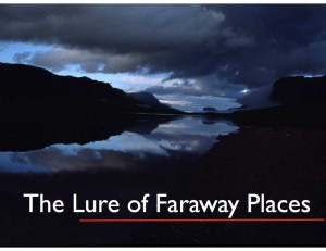 The Lure of Faraway Places